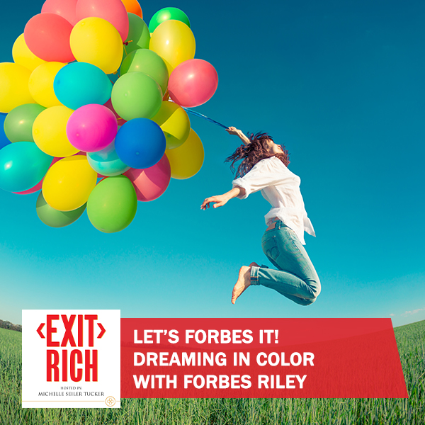 Let's Forbes It! Dreaming In Color With Forbes Riley
