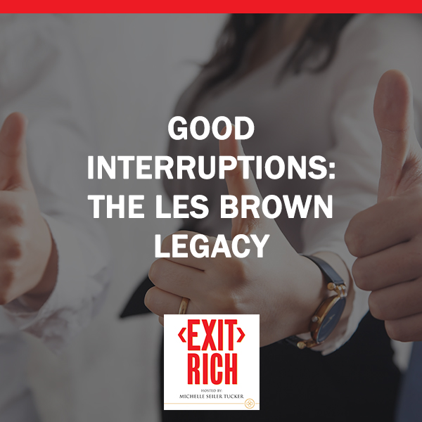 Good Interruptions: The Les Brown Legacy