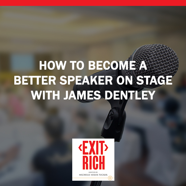 How To Become A Better Speaker On Stage With James Dentley