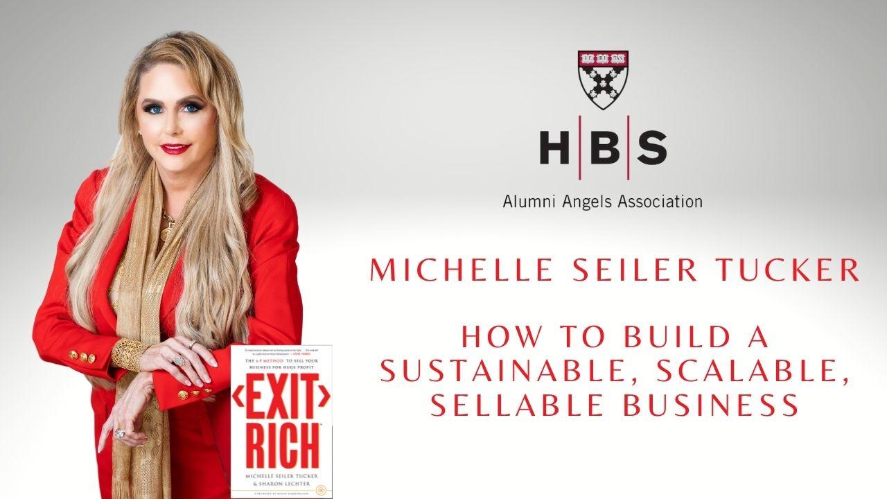 Michelle Seiler Tucker Teaches Harvard Business Alum How to Exit Rich!